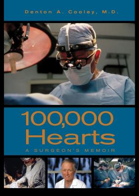 100,000 Hearts By Cooley, Denton A., M.D.